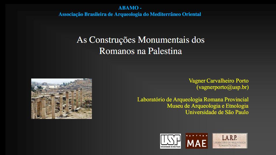 """Palestra ABAMO – """"As construções monumentais dos romanos na Palestina"""""""