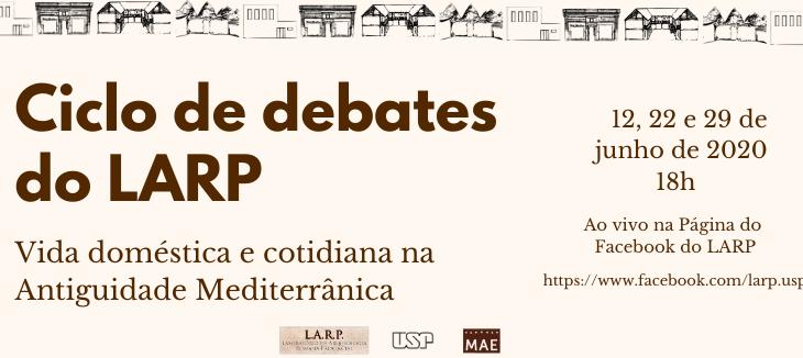 Ciclo de debates do LARP – Vida doméstica e cotidiana na Antiguidade Mediterrânica